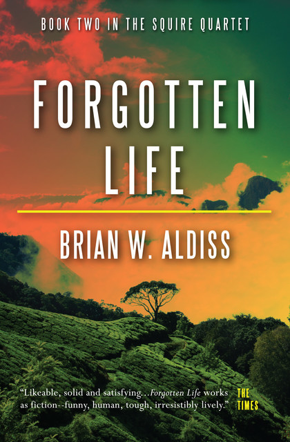 Forgotten Life (The Squire Quartet, Book 2), Brian Aldiss