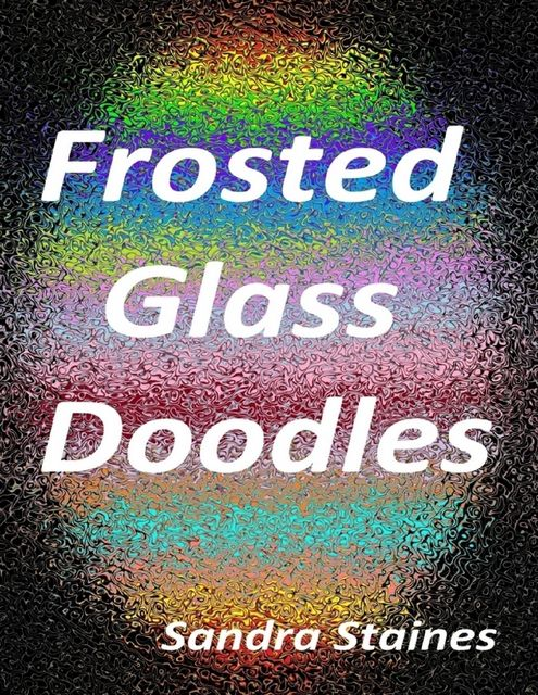 Frosted Glass Doodles, Sandra Staines
