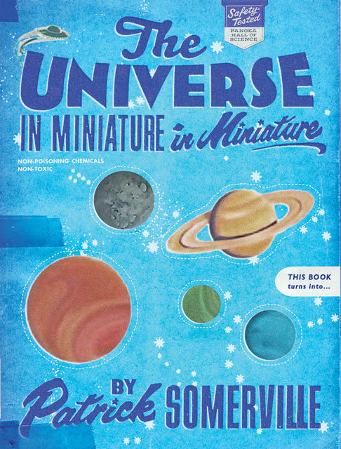 The Universe in Miniature in Miniature, Patrick Somerville