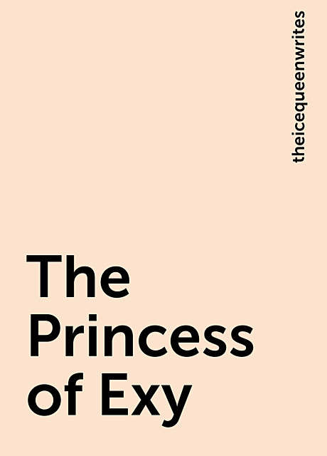 The Princess of Exy, theicequeenwrites