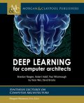 Deep Learning for Computer Architects, David Brooks, Brandon Reagen, Gu-Yeon Wei, Paul Whatmough, Robert Adolf