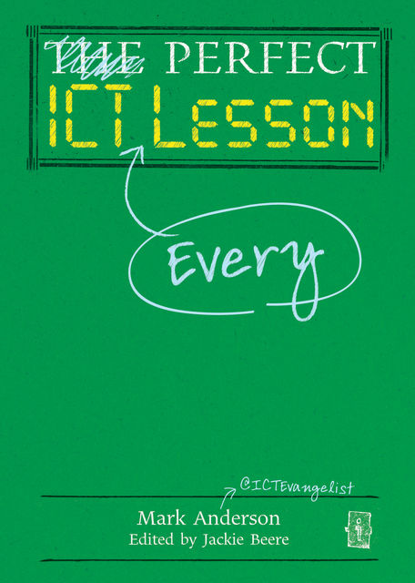 Perfect ICT Every Lesson, Mark Anderson