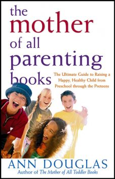 The Mother of All Parenting Books, Ann Douglas