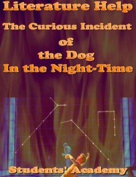 Literature Help: The Curious Incident of the Dog In the Night Time, Students' Academy