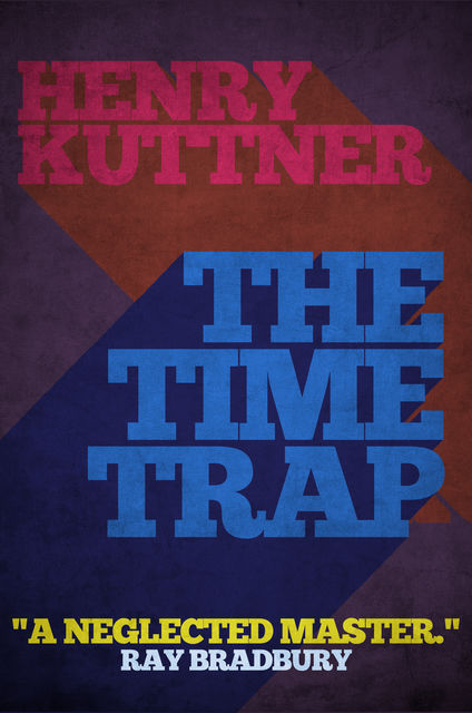 The Time Trap, Henry Kuttner