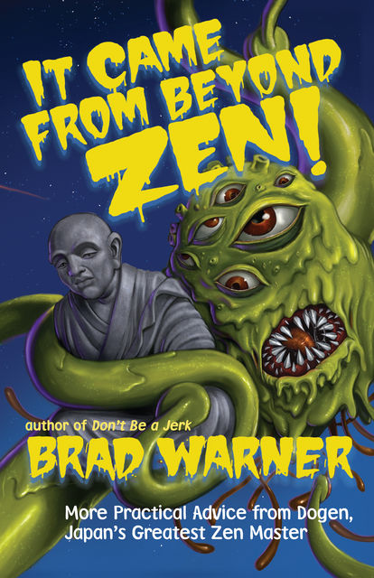 It Came from Beyond Zen, Brad Warner