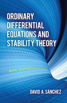 Ordinary Differential Equations and Stability Theory, David Sánchez