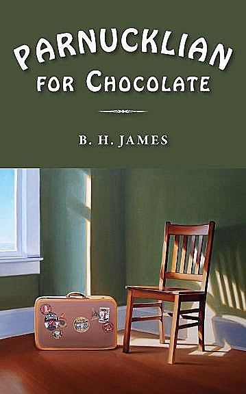 Parnucklian for Chocolate, B.H. James