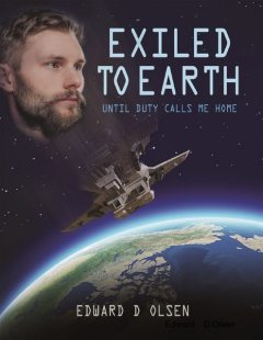 Exiled to Earth – Until Duty Calls Me Home, Edward Olsen