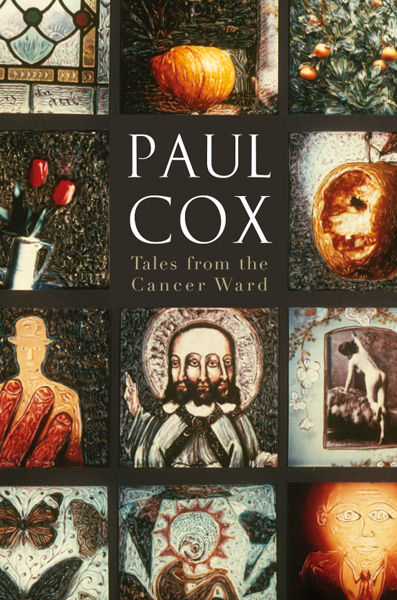Tales from the Cancer Ward, Paul Cox
