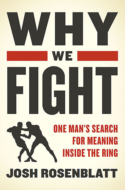 Why We Fight, Josh Rosenblatt