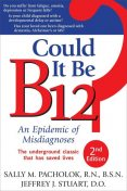 Could It Be B12?, Sally Pacholok, Jeffrey Stuart