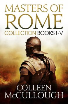 Masters of Rome Collection Books I – V, Colleen Mccullough