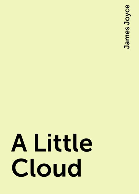 A Little Cloud, James Joyce