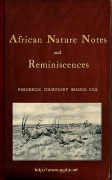 African Nature Notes and Reminiscences, Frederick Courteney Selous