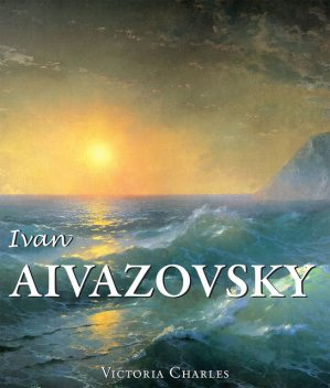 Ivan Aivazovsky and the Russian Painters of Water, Victoria Charles
