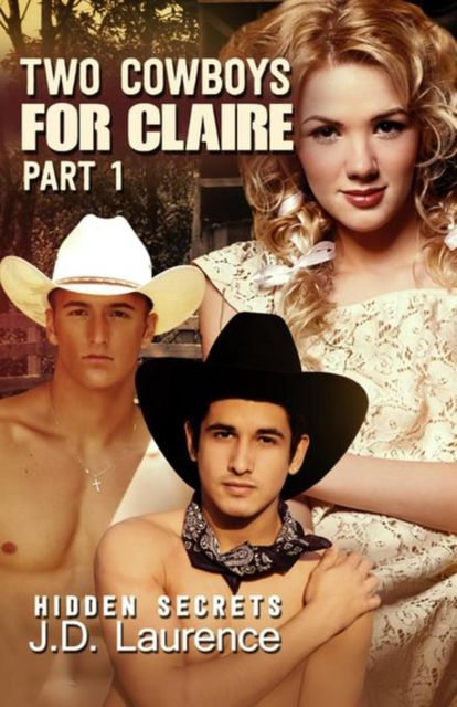 Two Cowboys for Claire Part 1, J.D.Laurence