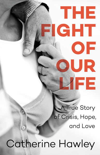 The Fight of Our Life, Catherine Hawley