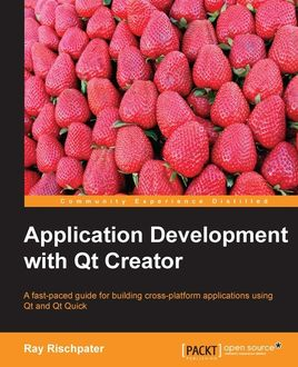 Application Development with Qt Creator, Ray Rischpater