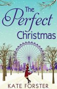 The Perfect Christmas, Kate Forster