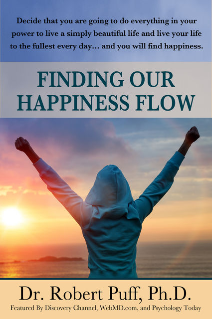 Finding Our Happiness Flow, Robert Puff