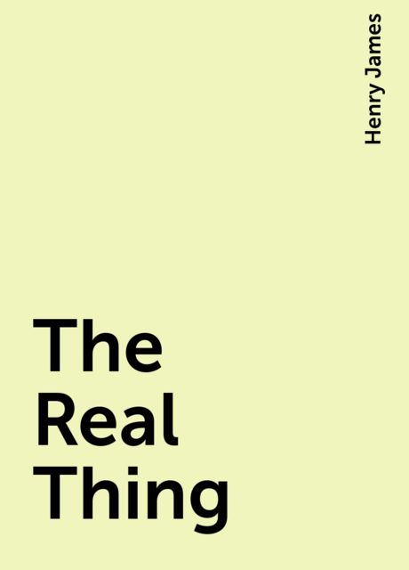 The Real Thing, Henry James