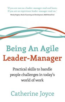 Being An Agile Leader-Manager, Catherine Joyce