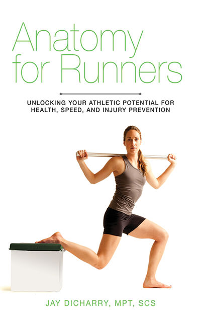 Anatomy for Runners, Jay Dicharry