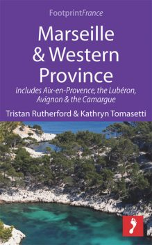 Marseille & Western Provence, Kathryn Tomasetti, Tristan Rutherford