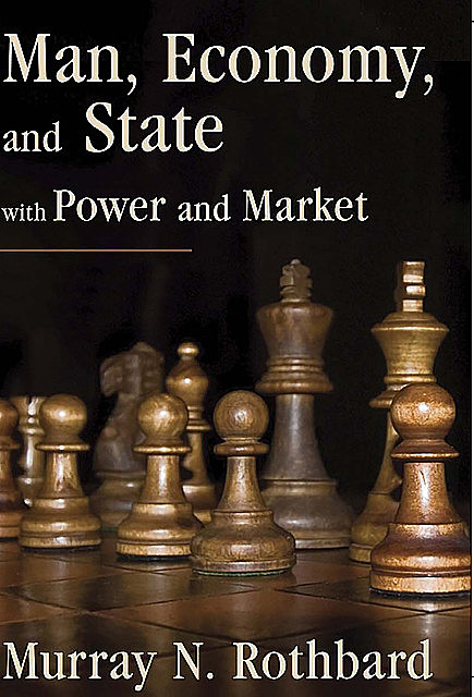 Man, Economy, and State with Power and Market, Murray Rothbard