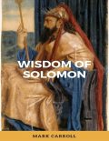 Wisdom of Solomon, Mark Carroll