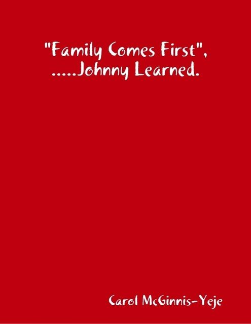 """""""Family Comes First"""", Johnny Learned, Carol McGinnis-Yeje"""