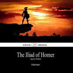 The Illiad Of Homer, Homér, Zeuk Media