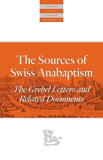 The Sources Of Swiss Anabaptism, Andrea Strübind