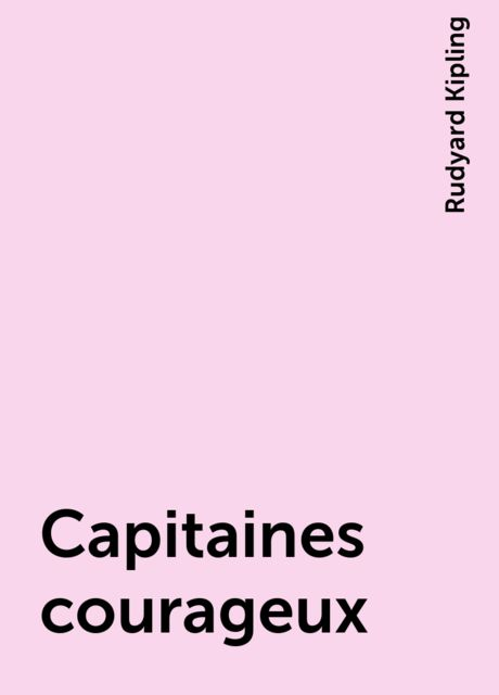 Capitaines courageux, Rudyard Kipling