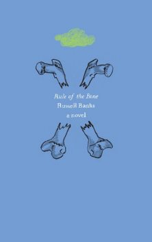 Rule of the Bone, Russell Banks