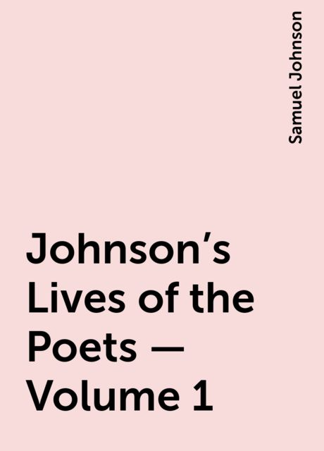 Johnson's Lives of the Poets — Volume 1, Samuel Johnson