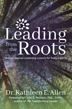 Leading from the Roots, Kathleen Allen