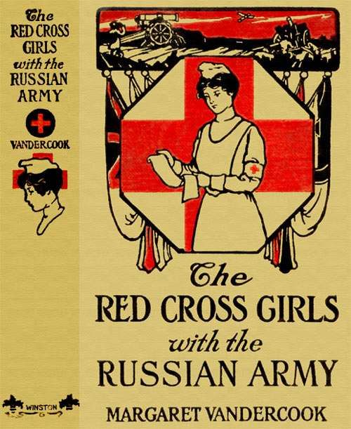 The Red Cross Girls with the Russian Army, Margaret Vandercook