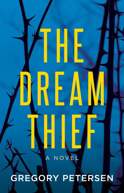 The Dream Thief, Gregory Petersen