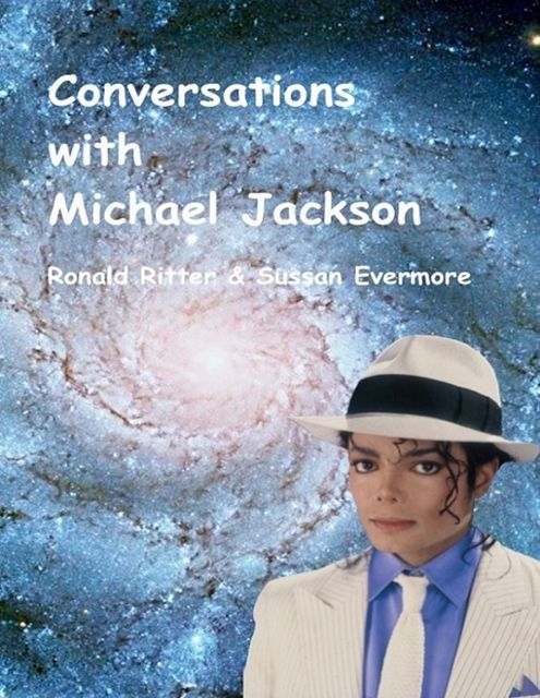 Conversations with Michael Jackson: Who Killed Michael?, Ronald Ritter, Sussan Evermore