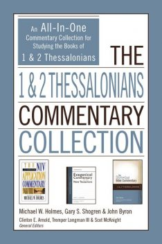 The 1 and 2 Thessalonians Commentary Collection, Michael W. Holmes, John Byron, Gary Shogren