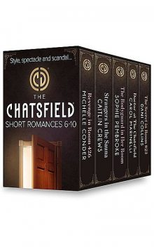 The Chatsfield Short Romances 6–10, Carol Marinelli, Caitlin Crews, Dani Collins, Michelle Conder, Sophie Pembroke