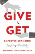 Give & Get Employer Branding, Bryan Adams, Charlotte Marshall