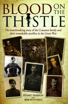 Blood on the Thistle – The heartbreaking story of the Cranston family and their remarkable sacrifice, Robert G Mitchell, Stuart Pearson