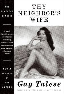 Thy Neighbor's Wife, Gay Talese
