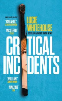 Critical Incidents, Lucie Whitehouse