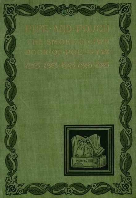 Pipe and Pouch / The Smoker's Own Book of Poetry, Various