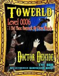 Towerld Level 0006: I Bid Thee Farewell, My Dear Wendy, Doctor Deicide