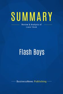 Summary: Flash Boys, BusinessNews Publishing